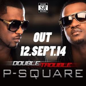 p-square-double-trouble-BellaNaija-600x600
