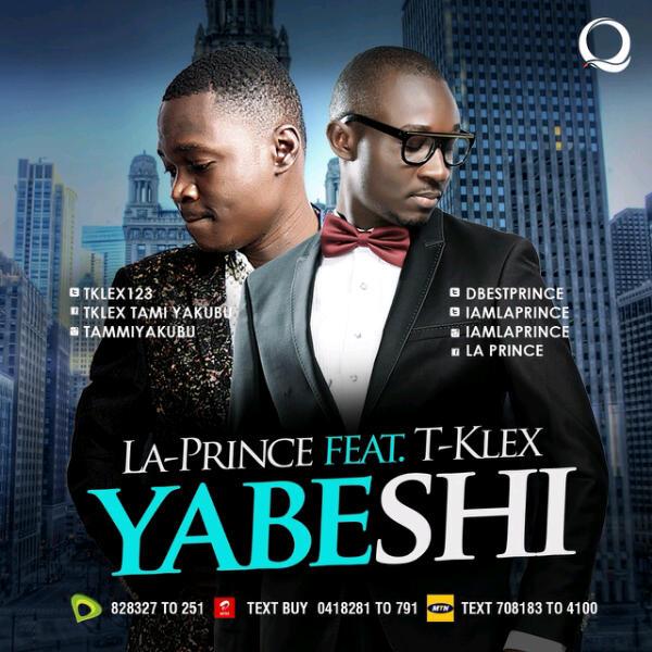 MUSIC- LA PRINCE FT T-CLEX: YABESHI + FT KARFI NA – RAZPHIL